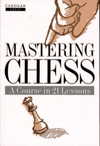 9781857440621: Mastering Chess: A Course in 21 Lessons