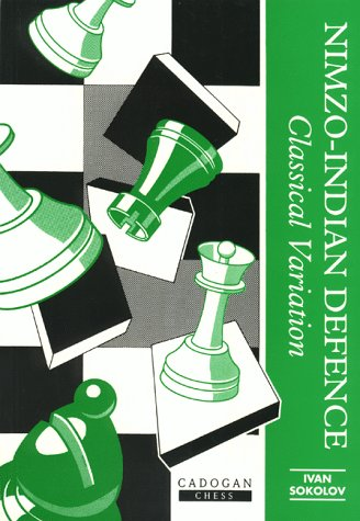 9781857441208: Nimzo Indian: Classical Variation (Cadogan Chess Books)