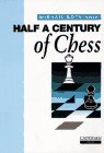 9781857441222: Half a Century of Chess