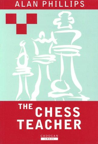 9781857441611: The Chess Teacher (Cadogan Chess Books)