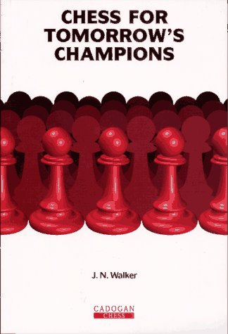 9781857441956: Chess for Tomorrow's Champions