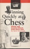 9781857442038: Winning Quickly at Chess (Attack and Counter-Attack from move one!)