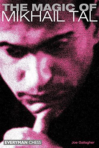 9781857442663: The Magic of Mikhail Tal (Everyman Chess)