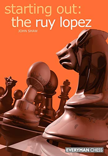 9781857443219: Starting out: the Ruy Lopez (Starting Out - Everyman Chess)