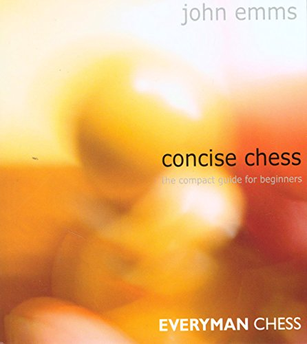 Concise Chess: The Compact Guide for Beginners (Everyman Chess Series): Emms, John