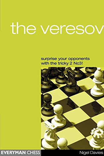 The Veresov: Surprise Your Oponents with the Tricky 2 Nc3!: Nigel Davies