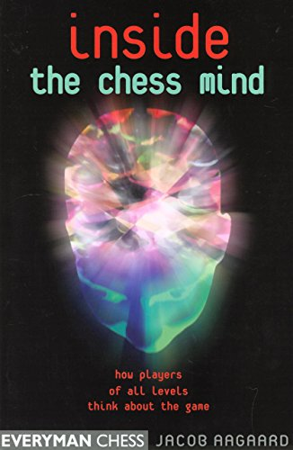 9781857443578: Inside the Chess Mind: How Players Of All Levels Think About The Game