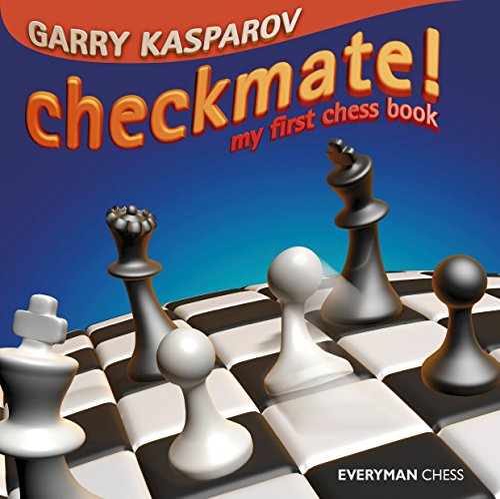 Checkmate!: My First Chess Book (Everyman Chess): Garry Kasparov