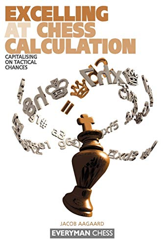 9781857443608: Excelling at Chess Calculation: Capitalising on Tactical Chances