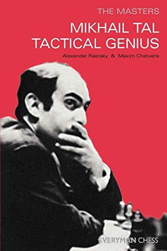 Mikhail Tal: Tactical Genius