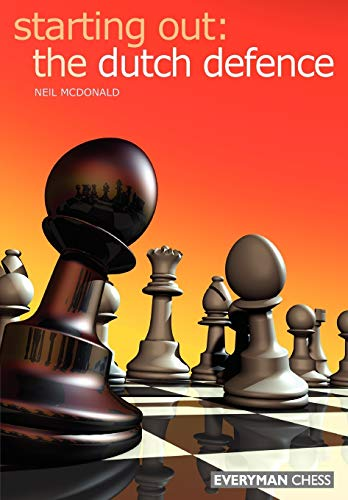 9781857443776: Starting Out: Dutch Defence (Starting Out - Everyman Chess)