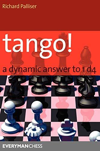 Tango! A Dynamic Answer to 1d4 (Everyman Chess): Richard Palliser