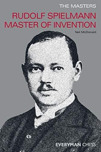 9781857444063: Rudolph Spielmann Master of Invention: Rudolf Spielmann Master of Invention (Everyman Chess)