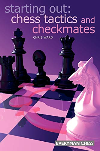 9781857444186: Starting Out: Chess Tactics and Checkmates (Starting Out - Everyman Chess)