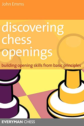 9781857444193: Discovering Chess Openings: Building Opening Skills from Basic Principles: Building A Repertoire From Basic Principles