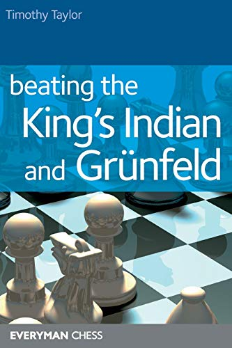 Beating the King's Indian & Grunfeld: Timothy Taylor