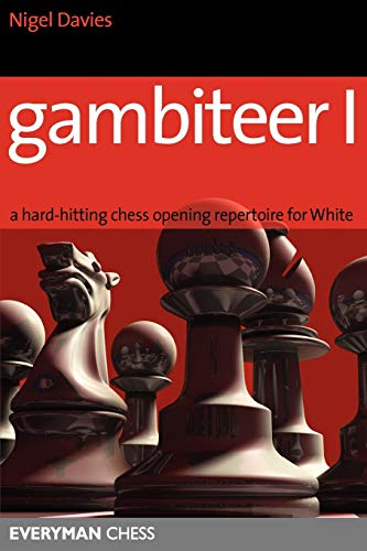 Gambiteer 1: Hard-hitting Chess Opening Repertoire for: Davies, Nigel