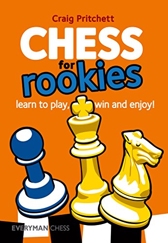 Chess for Rookies: Learn to Play, Win and Enjoy! (Everyman Chess): Pritchett, Craig
