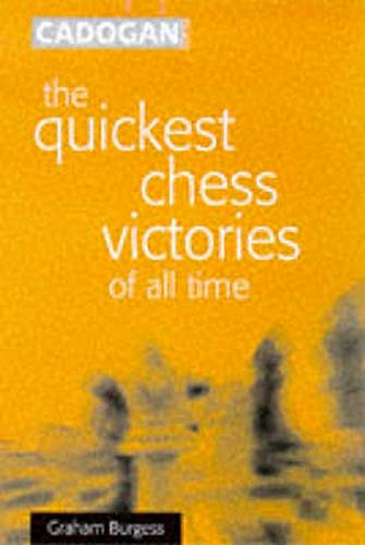 Quickest Chess Victories of All Time (9781857445381) by Burgess, Graham