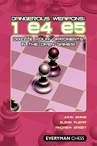 9781857445428: Dangerous Weapons: 1e4e5: Dazzle Your Opponents In The Open Games! (Everyman Chess)