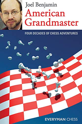 9781857445527: American Grandmaster: Four Decades Of Chess Adventures (Everyman Chess)