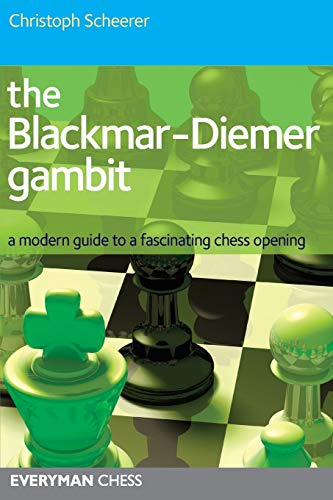 9781857445985: The Blackmar-Deimer Gambit: A Modern Guide To A Fascinating Chess Opening (Everyman Chess)