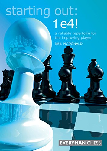 9781857446104: Starting Out: 1 e4!: A Reliable Repertoire For The Improving Player