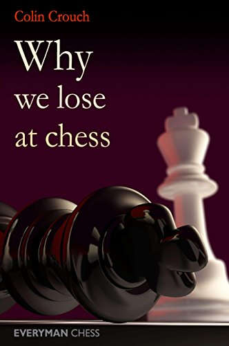 9781857446364: Why We Lose at Chess (Everyman Chess)