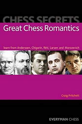 9781857449891: Chess Secrets: Great Chess Romantics: Learn from Anderssen, Chigorin, Reti, Larsen and Morozevich