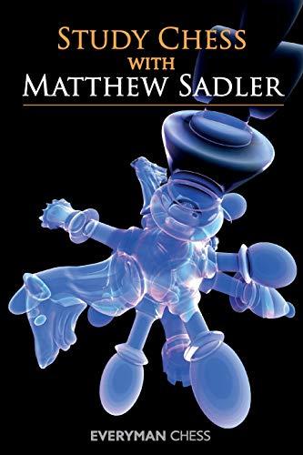 9781857449907: Study Chess with Matthew Sadler (Everyman Chess)