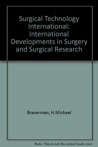 Surgical Technology International: International Developments in Surgery: Braverman, H.Michael, Tawes,