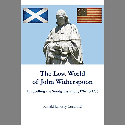 9781857520095: The Lost World of John Witherspoon: Unravelling the Snodgrass Affair, 1762 to 1776