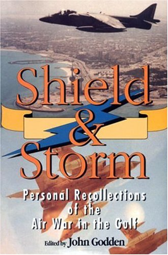 Shield and Storm: Personal Recollections of the: Godden, John