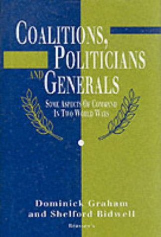 9781857530070: Coalitions, Politicians and Generals: Some Aspects of Command in Two World Wars