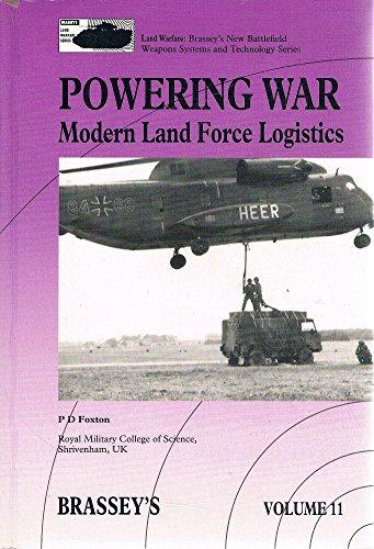 Powering War: Modern Land Force Logistics: Foxton, P. D.