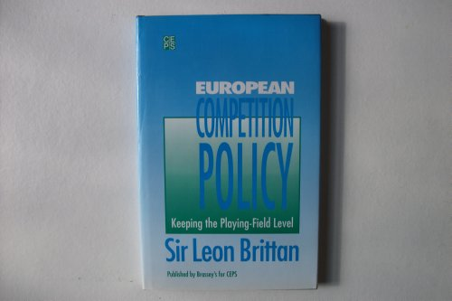European Competition Policy : Keeping the Playing-Field Level: Brittan, Leon