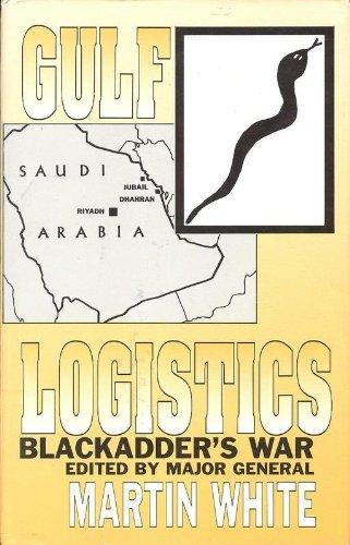 Gulf Logistics: Blackadder's War: Major General MS