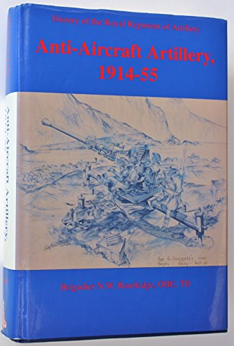 History of the Royal Regiment of Artillery: N. W. Routledge