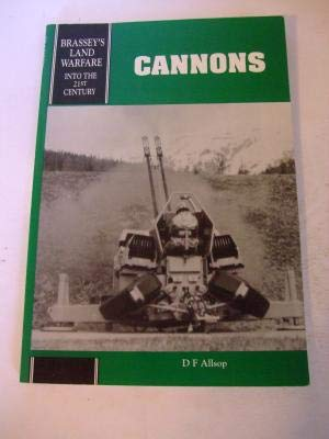 9781857531046: Cannons (Land Warfare, Brassey's New Battlefield Weapons Systems and Technology Series in the 21st Century, Vol 2)
