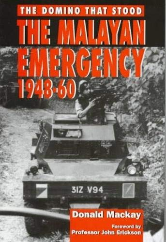 THE MALAYAN EMERGENCY 1948-60 : THE DOMINO THAT STOOD