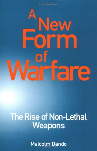 9781857531275: A New Form of Warfare: The Rise of Non-Lethal Weapons