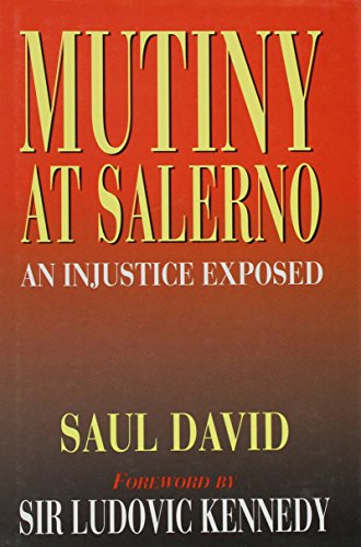 Mutiny At Salerno An Injustice Exposed: David Saul