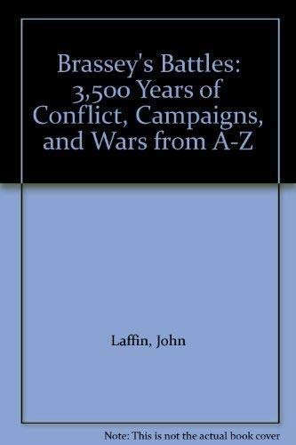9781857531763: Brassey's Battles: 3,500 Years of Conflict, Campaigns, and Wars from A-Z