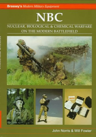 9781857531824: NBC: Nuclear, Biological and Chemical Warfare on the Modern Battlefield (Modern Military Equipment)