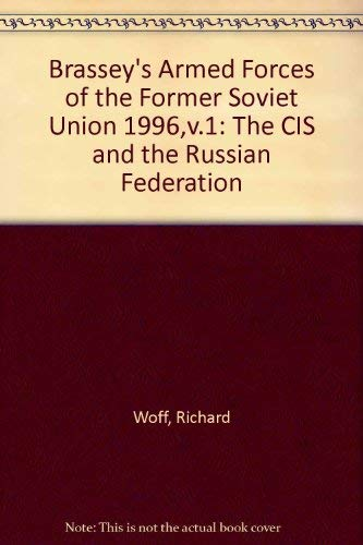 Brassey's Armed Forces of the Former Soviet Union 1996: Woff, Richard