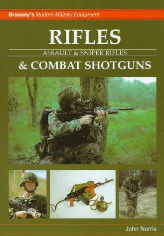 Rifles & Combat Shotguns: Assault & Sniper Rifles (Brassey's Modern Military Equipment...