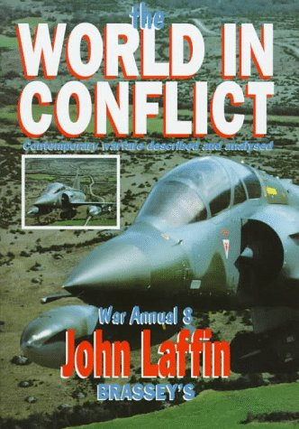 The World in Conflict: War Annual 8 : Contemporary Warfare Described and Analyzed (1857532163) by Laffin, John