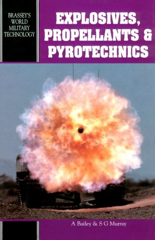 Explosives, Propellants and Pyrotechnics Bailey, A. and: Explosives, Propellants and