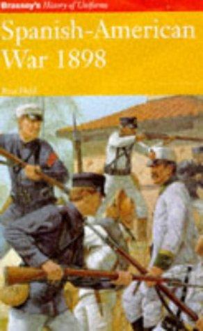 9781857532722: SPANISH-AMERICAN WAR 1898 (Brassey's History of Uniforms)