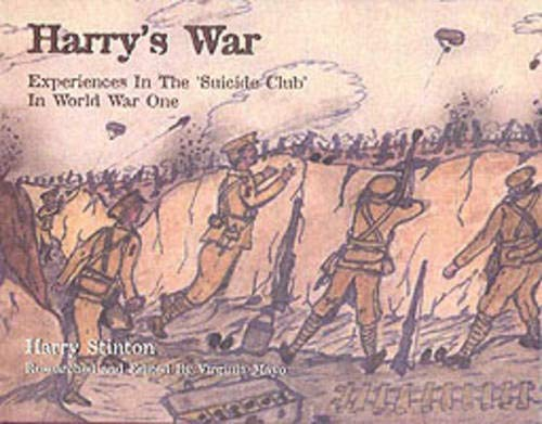 Harry's war : experiences in the suicide club in World War One.: Stinton, Harry.